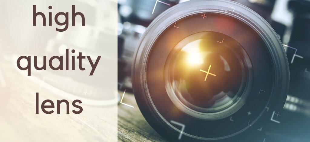 high quality lense